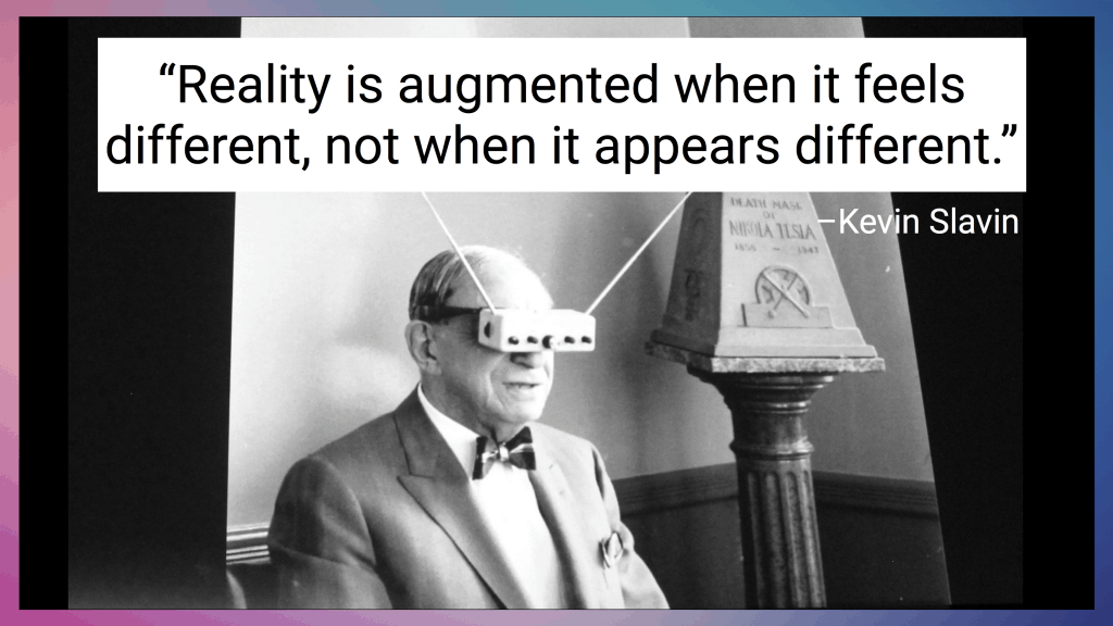 Quote by kevin slavin augmented reality stereoscopica